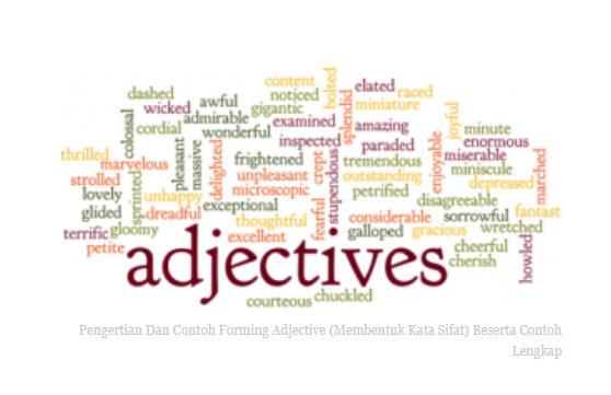 Pengertian Dan Contoh Forming Adjective